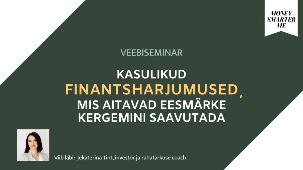 Finantsharjumuste veebiseminar 13 jaanuar Money Smarter Me Jekaterina Tint